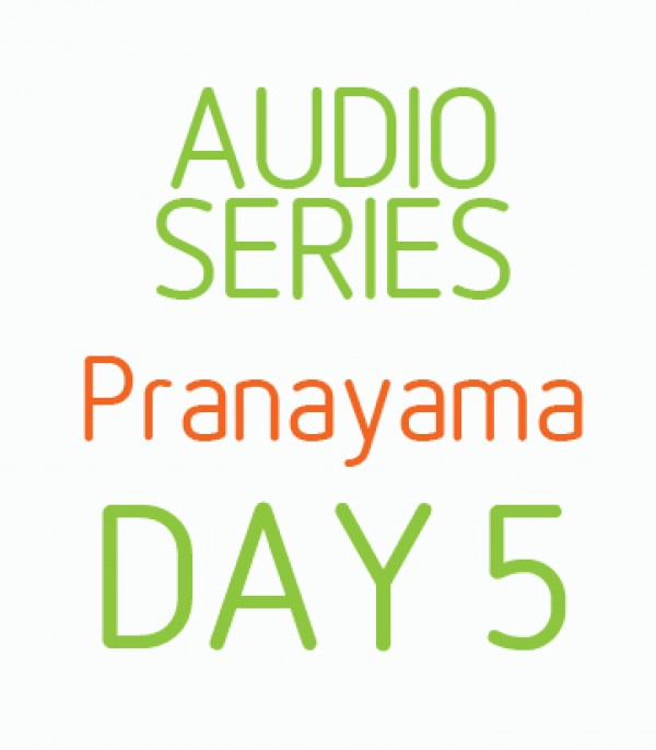 Five Day Pranayama series - Day 5