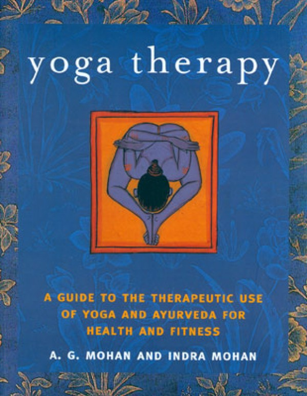 Yoga Therapy by A. G. Mohan and Indra Mohan