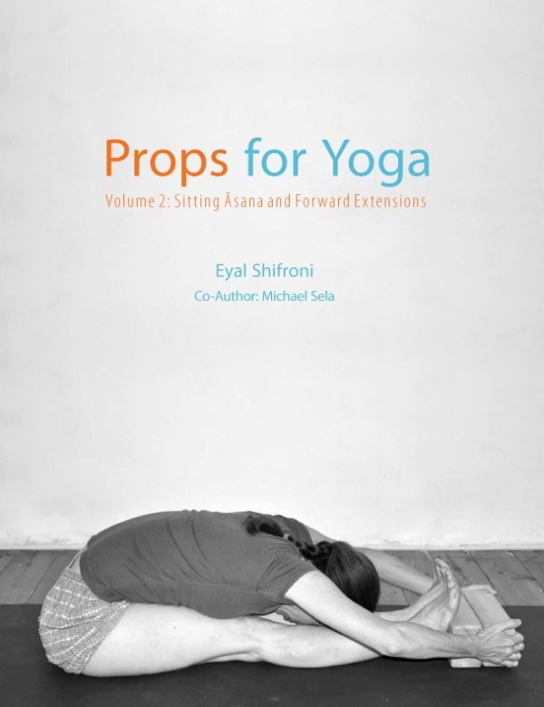 Props for Yoga. Volume 2: Sitting Asanas and forward extensions