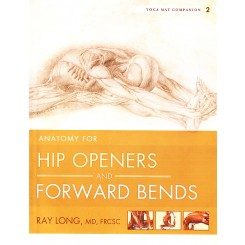 Anatomy for Hip Openers & Forward Bends