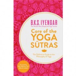 Core of the Yoga Sutras - BKS Iyengar