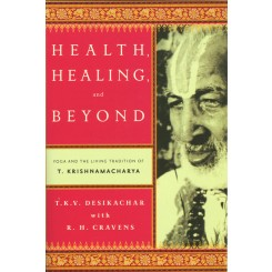 Health, Healing & Beyond: life of T. Krishnamacharya