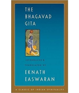 The Bhagavad Gita translated by Eknath Easwaran