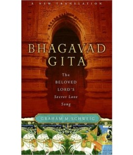 Bhagavad Gita - The Beloved Lord's Secret Love Song