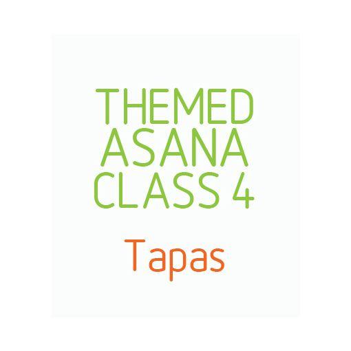 Themed Asana Classes- Class 4 - Tapas
