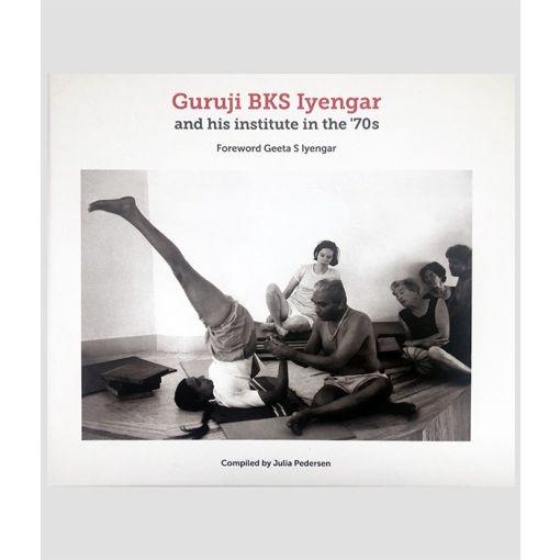 Guruji BKS Iyengar and his institute in the '70s Front cover