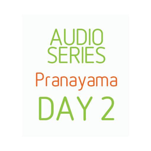 Five Day Pranayama series - day 2