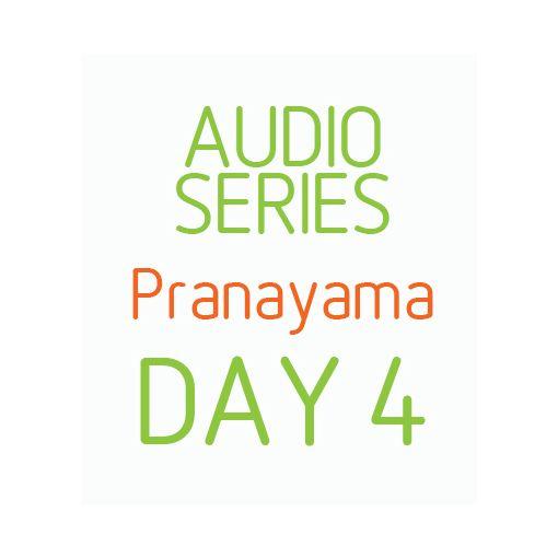 Five Day Pranayama series - Day 4
