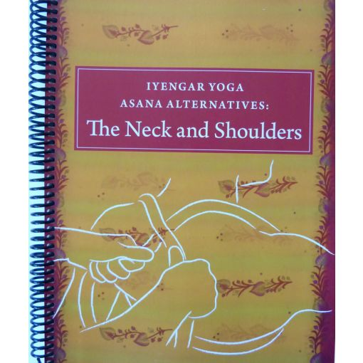 Iyengar Yoga Asana Alternatives: The Neck and Shoulders