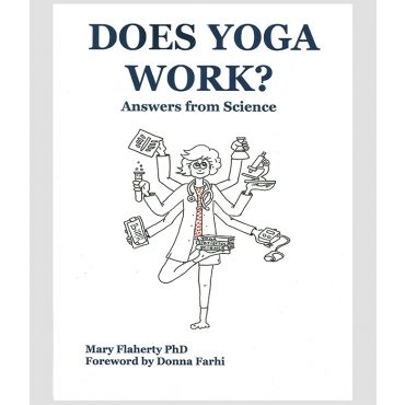 Does Yoga Work? by Mary Flaherty, PhD Front Cover