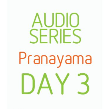 Five Day Pranayama series - Day 3