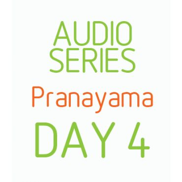 Five Day Pranayama series - Day 4