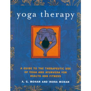 Yoga Therapy by A. G. Mohan and Indra Mohan cover